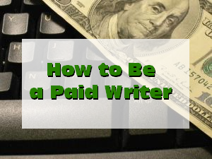 How to Be a Paid Writer - Lesson 2