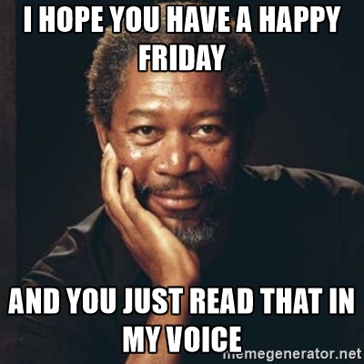 friday meme morgan freeman